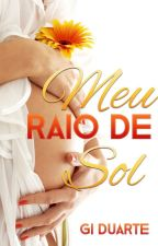 Meu Raio de Sol - Livro 1 by GiiDuarte