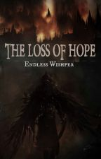 The Loss Of Hope by EndlessWhisper11