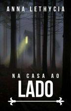 Na Casa Ao Lado by Anna18Santos
