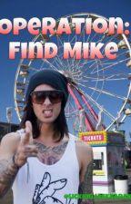 Operation: Find Mike by LickingJackBarakat