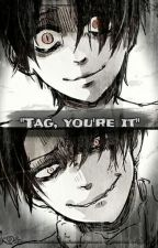 """""""TAG, YOU'RE IT"""" by -SeaHoen-"""