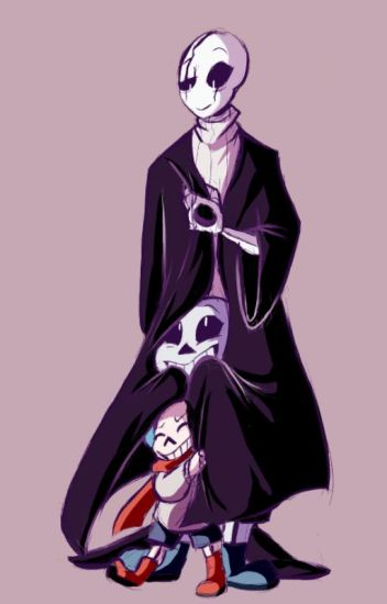 Child!Sans x Child!Papyrus x Child!Reader x Gaster