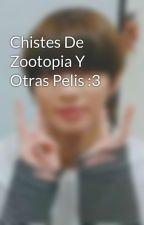 Chistes De Zootopia Y Otras Pelis :3 by Ale_SweetC