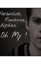 Werewolves, Romance, Alphas, Oh My ! by SydneyOBrien21