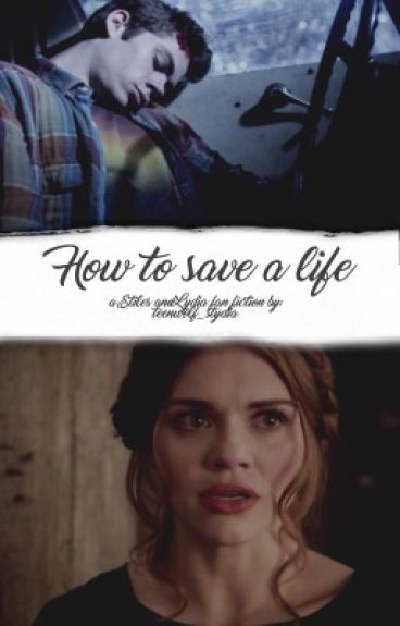 How to Save a Life || a stydia fan fiction [ON HOLD]