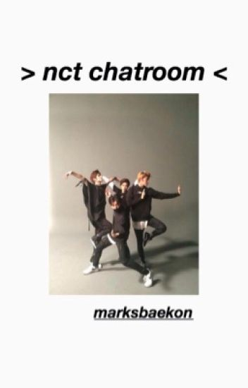 > nct chatroom < | semi-hiatus