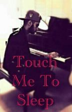 Touch Me To Sleep ( ZARRY ) by Cliffordade_pre