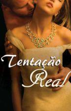 Tentação Real [Completo] by tahychan