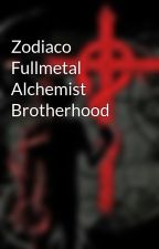 Zodiaco Fullmetal Alchemist Brotherhood by Azucena_Elric