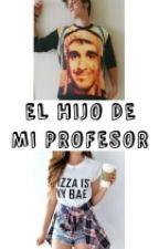 El Hijo De Mi Profesor ( Rubius&Tu ) by criaturitafan16