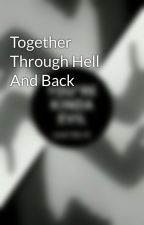 Together Through Hell And Back by JamieKelley9