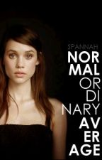 Normal, Ordinary, Average. [On Hold] by spannah