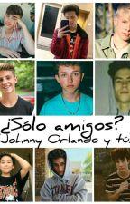 Solo Amigos?? (Johnny Orlando Y Tu) by yadhiraJOgirl