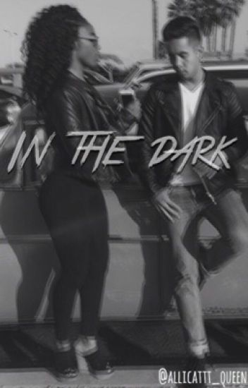 In The Dark|| AlliCattt and Chad Perez