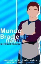 Mundo Bradleminator ✨  by KR23Lof