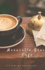 Meravella Rêve Café by bookoffee