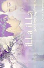 [OneShot] ILLA ILLA, Good Bye My First Love by dewioktaviani5_