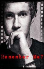 Remember Me? (Niall Horan Fan Fiction) by kate827