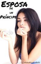 Esposa De Un Príncipe by CarlottaRondonBelli