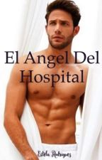 EL ÂNGEL DEL HOSPITAL by Aura_Rodriguez29