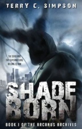 Shadeborn (The Arcanus Archives Book 1) by TerrySimpson