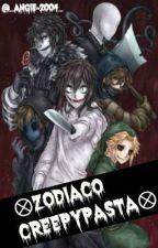 ⊗Zodiaco Creepypasta⊗ by _Angie-2004_