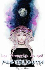 Los Tormentos de una Pastel Goth by LizzAkiira