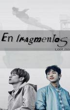 En fragmentos [MarkJin/JinMark] by I_GOT_EXO