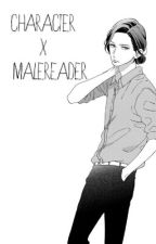 LOVE❤? Character x MaleReader by I-Aint-Here-imShady