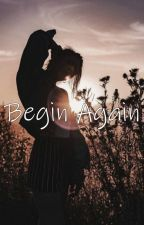 Begin Again (다시 시작하다) by SaveYoongi2912