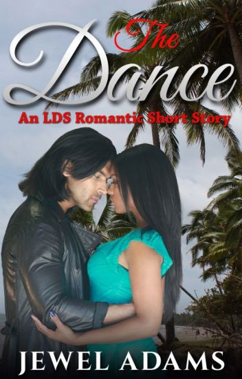 The Dance - An LDS Romantic Short Story
