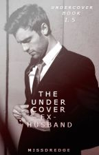 The Undercover Ex Husband (Undercover 1.5) by Tigers06