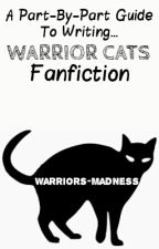 A Part-By-Part Guide To Writing Warriors Fanfiction by Warriors-Madness