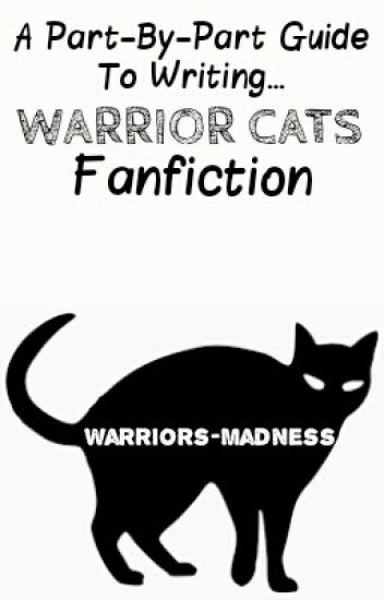 A Part-By-Part Guide To Writing Warriors Fanfiction