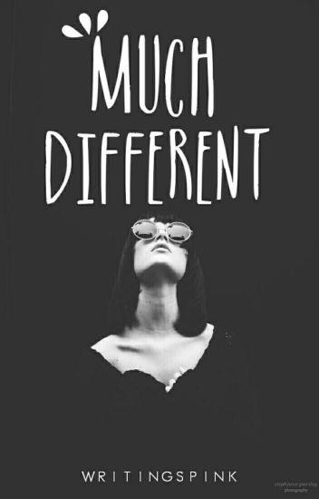 Much Different