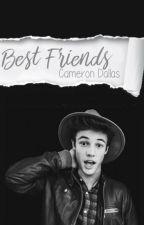 Best Friends (Cameron Dallas) by selfishdallas