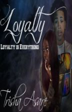 Loyalty (Book 4) by LostThoughts_