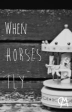 When Horses Fly ♡Lucaya♡ by itsme_M