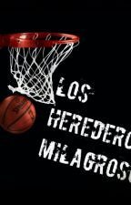 Los herederos milagrosos by Shiru-sama
