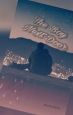 The Boy Next Door (Weston Koury Fanfiction) by bribri5603