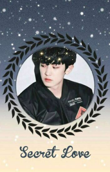 Secret Love (Park Chanyeol)