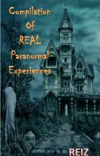 Compilation of REAL Paranormal Experiences by ReiReiZ