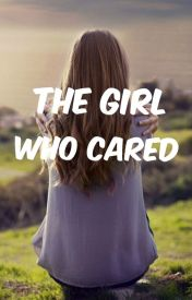 The Girl Who Cared by keen_observer