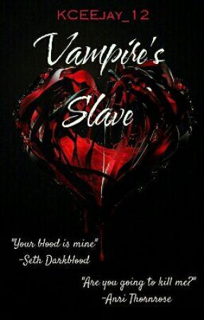 Vampire's Slave by KCEEjay_12