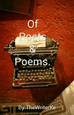 Of Poets &  Poems.  by TheWriterKe
