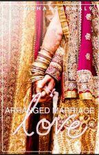 Arrange Marraige Love  by AkanshaAgarwal9