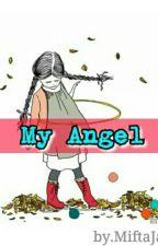 My Angel. by MiftaJannah329