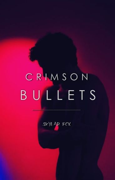Crimson Bullets
