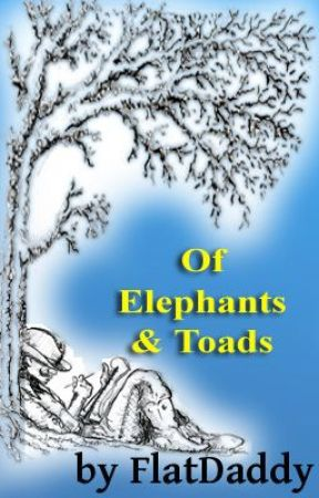 Of Elephants & Toads by FlatDaddy