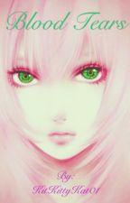 Blood tears (naruto fanfic) {Slow Updates} by KitKittyKat01